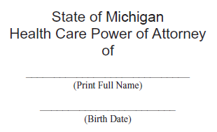 Upper section of a legal document that's titled State of Michigan Healthcare Power of Attorney